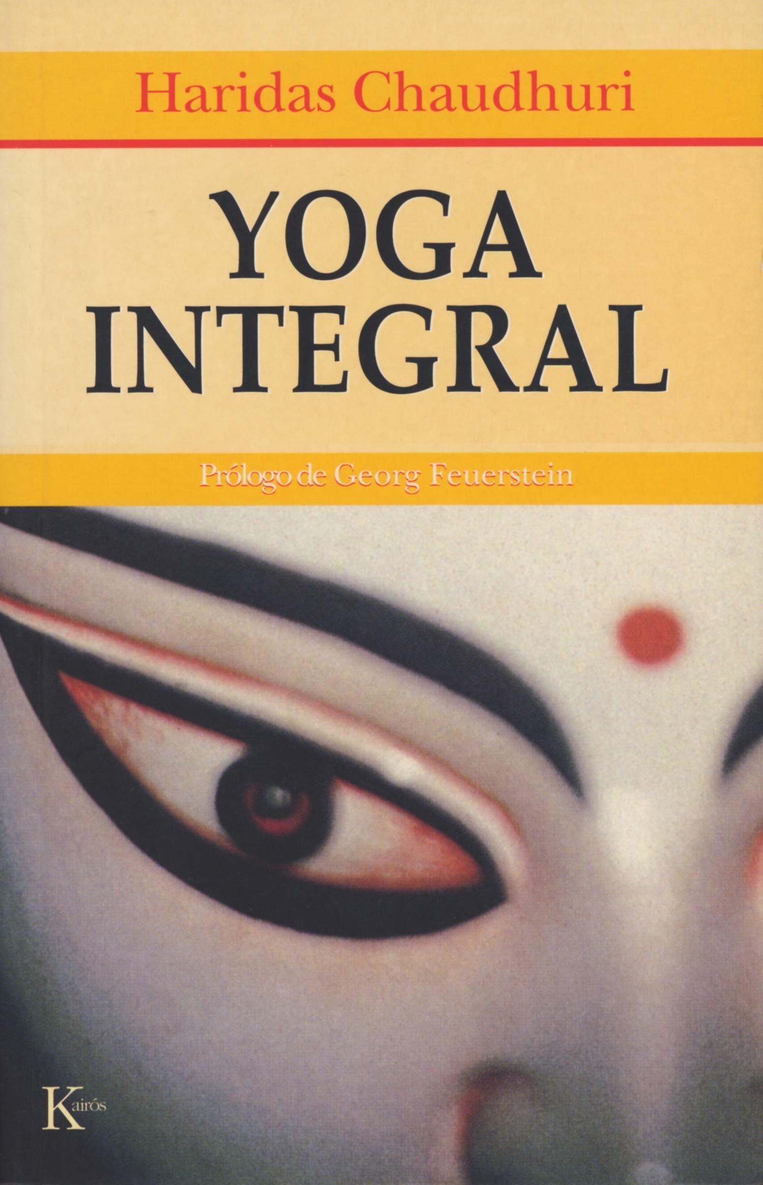 Yoga Integral (Spanish Edition): Chaudhuri: 9788472452305