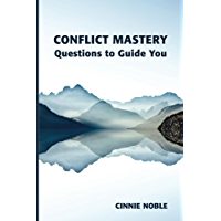 Conflict Mastery: Questions to Guide You