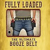 Full Loaded–El Ultimate Booze Cinturón