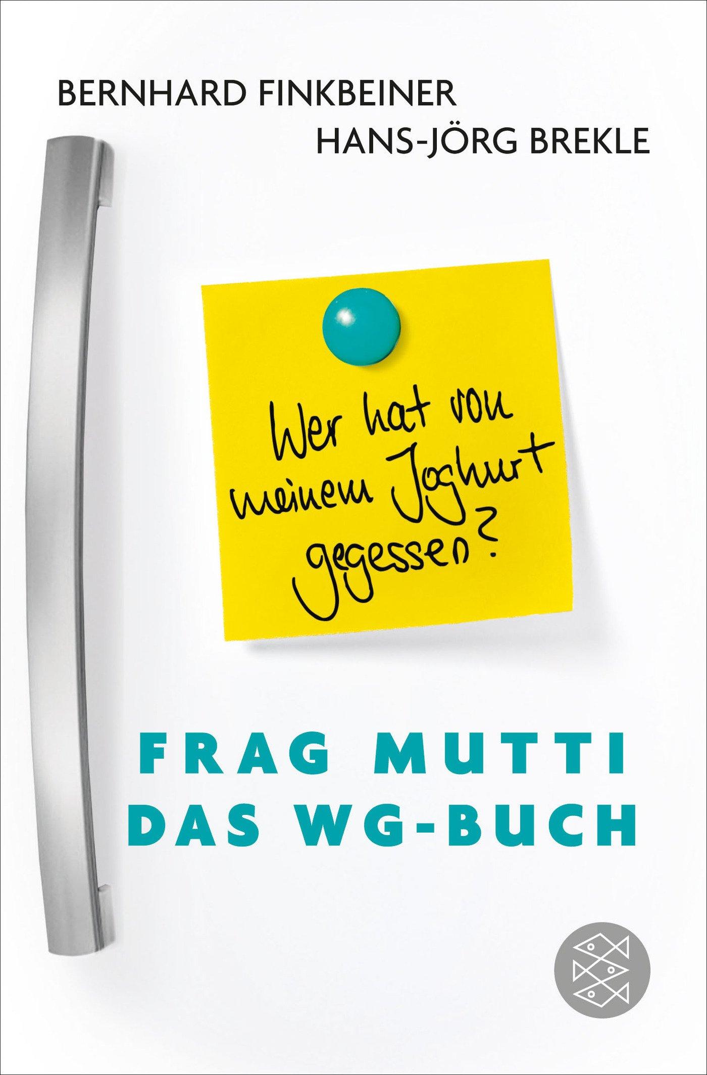 Frag Mutti - Das WG-Buch: Wer hat von meinem Joghurt gegessen ...