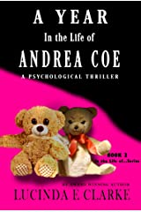 A Year in the Life of Andrea Coe: A Psychological Thriller (A Year in the Life of .... Book 2) Kindle Edition