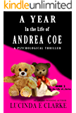 A Year in the Life of Andrea Coe: A Psychological Thriller (A Year in the Life of .... Book 2)