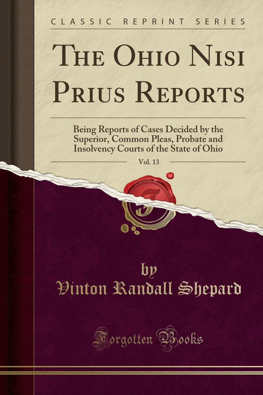 The Ohio Nisi Prius Reports, Vol. 13: Being Reports of Cases Decided by the Superior, Common Pleas, Probate and Insolvency Courts of the State of Ohio (Classic Reprint) pdf