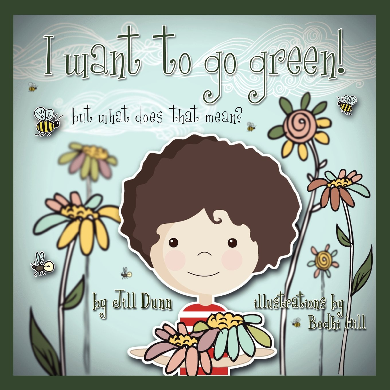 I Want To Go Green But What Does That Mean Jill Dunn Bodhi Hill
