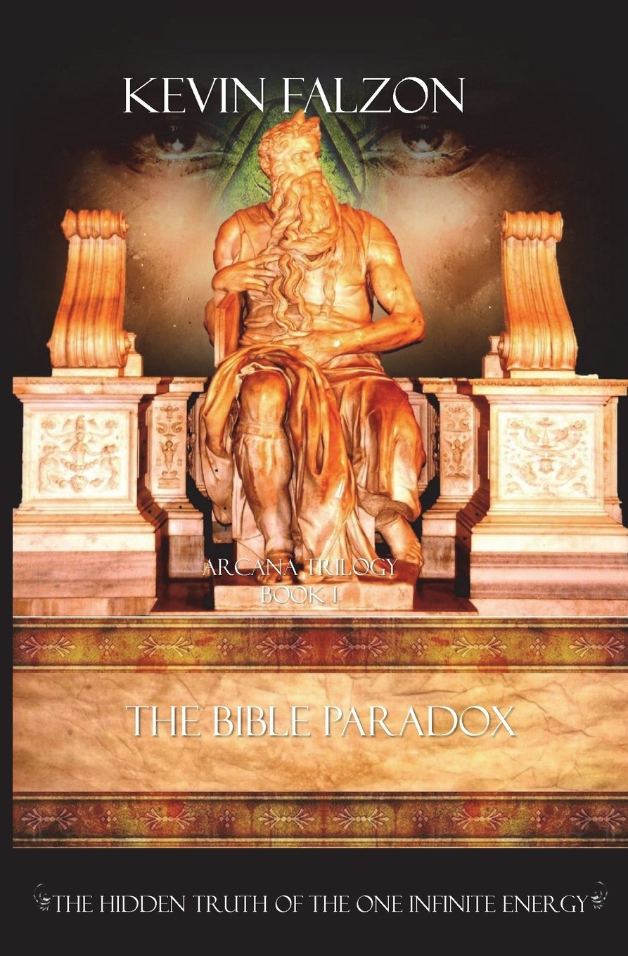 The Bible Paradox: The Hidden Truth of the One Infinite Energy (Arcana Trilogy Band 1)