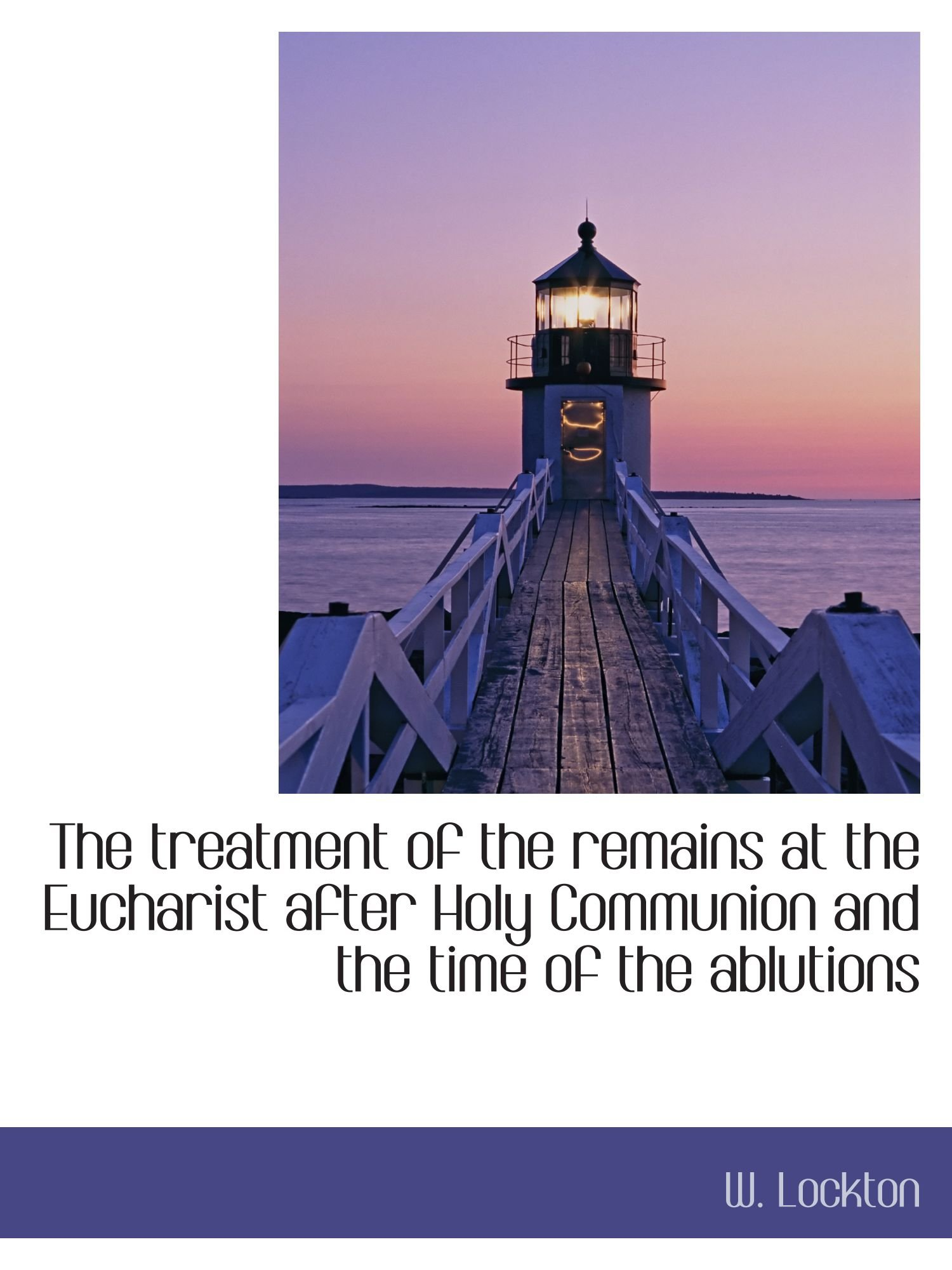 Download The treatment of the remains at the Eucharist after Holy Communion and the time of the ablutions pdf