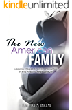 The New American Family: Modern Stories of Family Formation in the Twenty-First Century