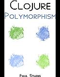 Clojure Polymorphism