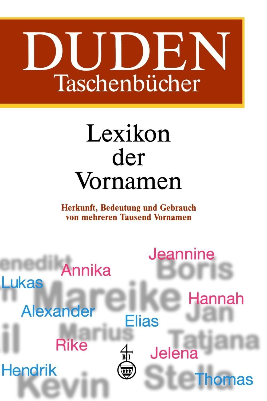 Duden Taschenbücher, Bd.4, Lexikon der Vornamen (Duden Namenbücher)