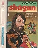 Shogun, tome 1 : le roman des samourais