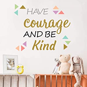 Have Courage and Be Kind, Inspirational Lettering Quotes Wall Decal Peel and Stick Wall Sticker for Nursery Kids Room Playroom Classroom DIY Home Decoration