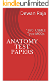 Anatomy Test Papers: 1870 USMLE Type MCQs