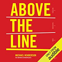 Above the Line: How to Create a Company Culture That Engages Employees, Delights Customers, and Delivers Results