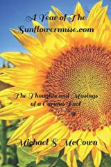 A Year of the SunFlowerMuse.com: The Thoughts and Musings of a Curious Fool Paperback