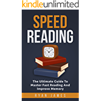Speed Reading: The Ultimate Guide To Master Fast Reading And Increase Memory (Reading Comprehension, Fast Focus, Memory Training, Increase Memory, Learning Faster Book 1)