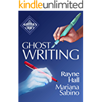 Ghostwriting: The Business of Writing for Other Authors (Writer's Craft Book 31)