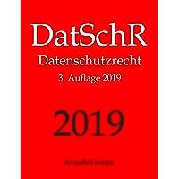 DatSchR, Datenschutzrecht, Aktuelle Gesetze: DSGVO, ePrivacy-VO, BDSG und Nebengesetze