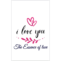 I Love You: The Essence of love (thanks to Osho, sadhguru, Deepak chopra, jordan peterson, red coach pill, Thich Nhat Hanh,, ALLAN WATTS,Malcolm gladwell) (English Edition)