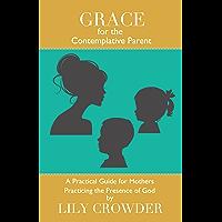 Grace for the Contemplative Parent