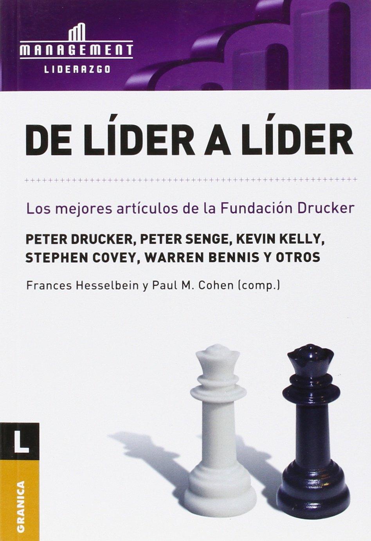 De lider a lider/ From Leader to Leader: Seleccion De Articulos De La Revista de la Fundacion Drucker (Spanish Edition) PDF