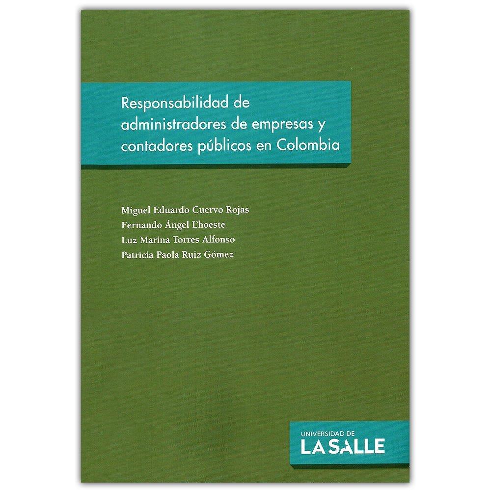 Responsabilidad De Administradores De Empresas Y Contadores Publicos En Colombia (Spanish) Paperback – 2013