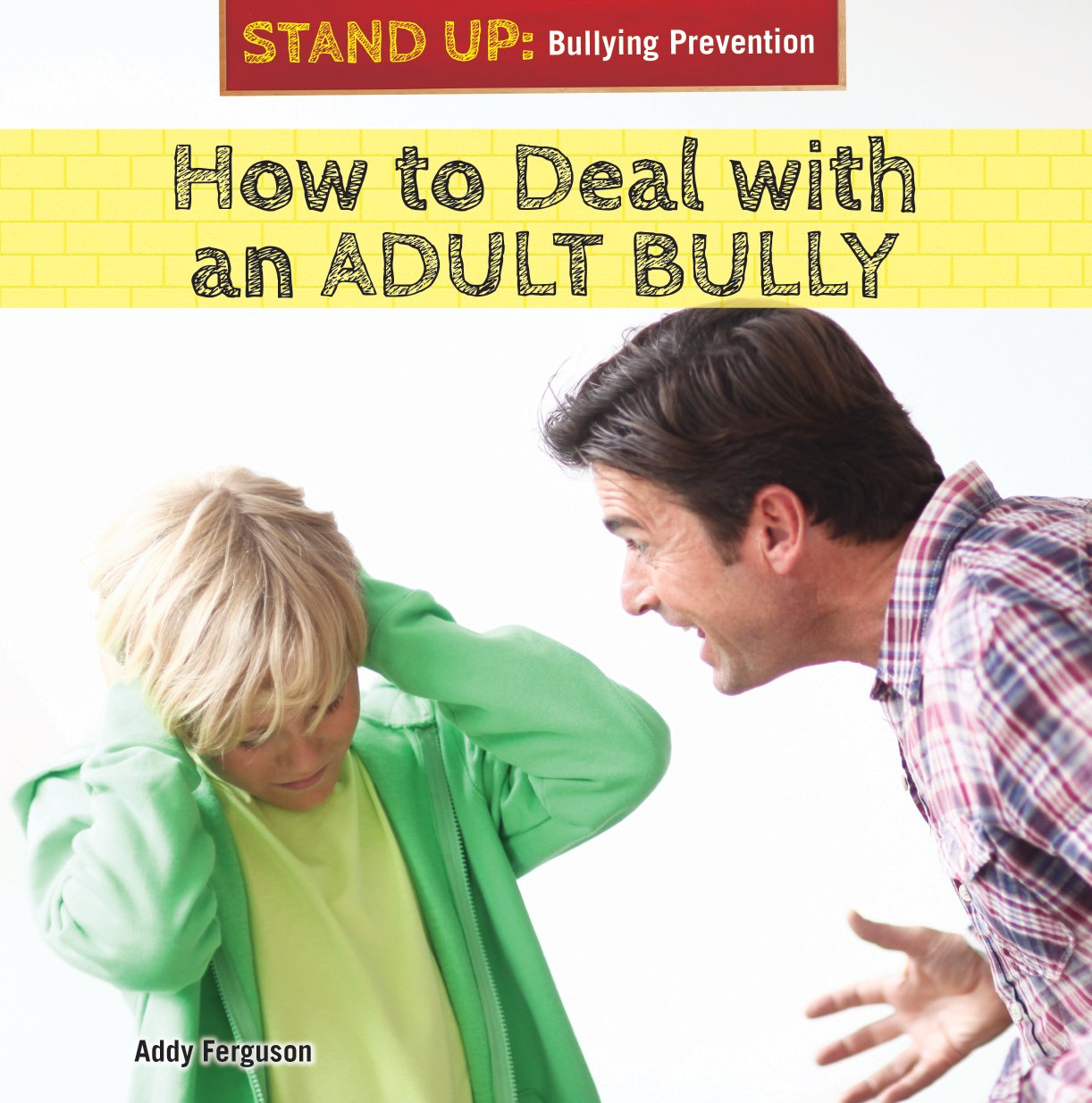 Download How to Deal with an Adult Bully (Stand Up: Bullying Prevention) pdf