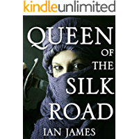 Queen Of The Silk Road: An Historical Fiction Novel