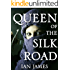 Queen Of The Silk Road: An Historical Fiction Novel