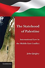 The Statehood of Palestine: International Law in the Middle East Conflict Paperback