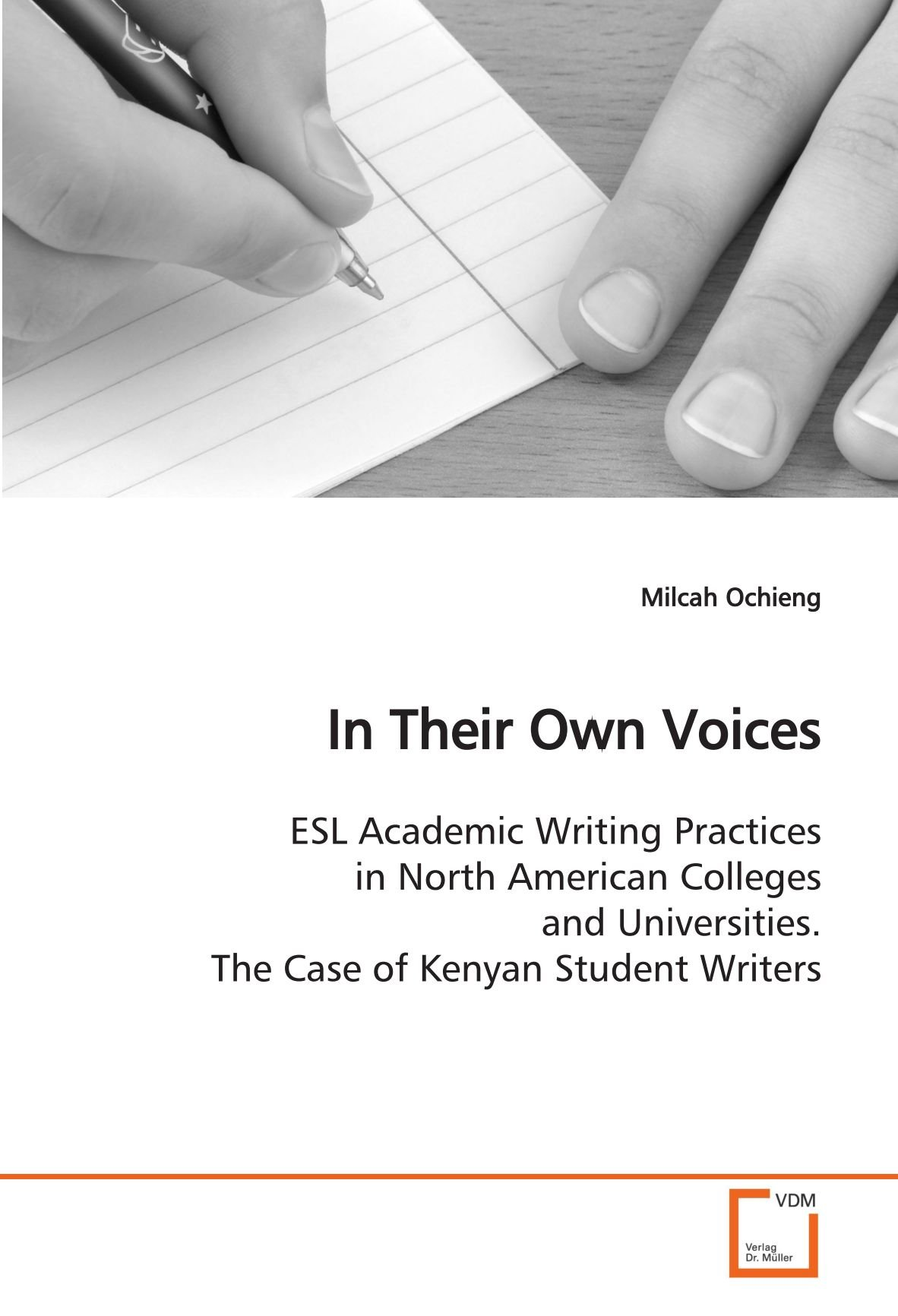 Read Online In Their Own Voices: ESL Academic Writing Practices in North American Colleges and Universities. The Case of Kenyan Student Writers pdf epub