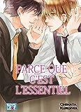 Parce que c'est l'essentiel - Livre (Manga) - Yaoi