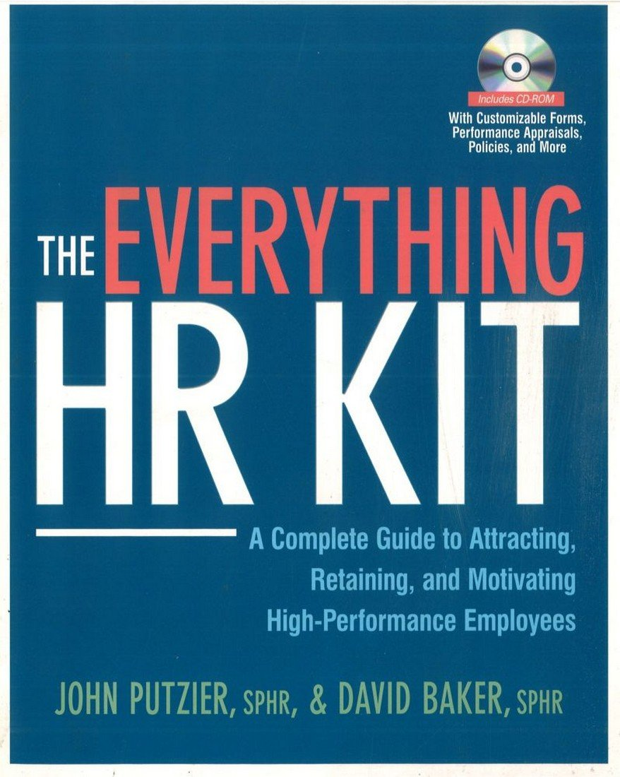 The Everything HR Kit: A Complete Guide to Attracting, Retaining ...