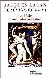 Le Séminaire, livre VI. Le désir et son interprétation