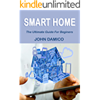 Smart Home: The Ultimate Guide For Beginers