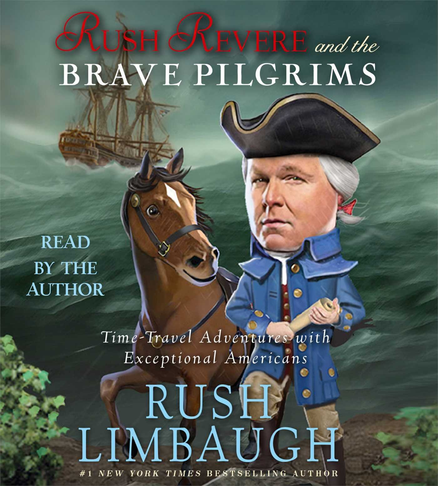 Rush Revere and the Brave Pilgrims: Time-Travel Adventures with Exceptional  Americans: Limbaugh, Rush, Limbaugh, Rush: 9781442369184: Amazon.com: Books