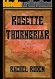 Rosette Thornbriar (Wunstuponia Book 1)