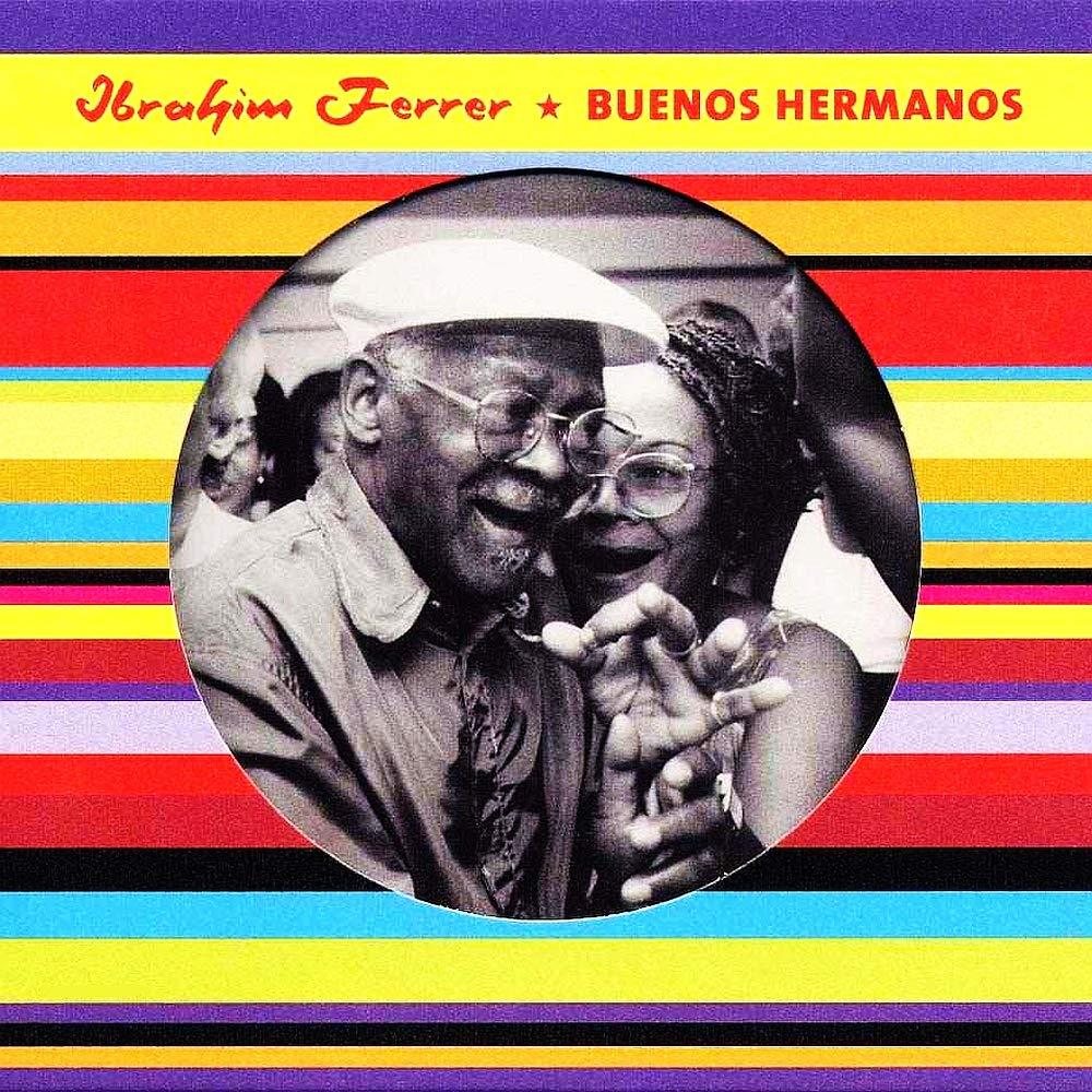 Buenos Hermanos : Ibrahim Ferrer: Amazon.es: Música