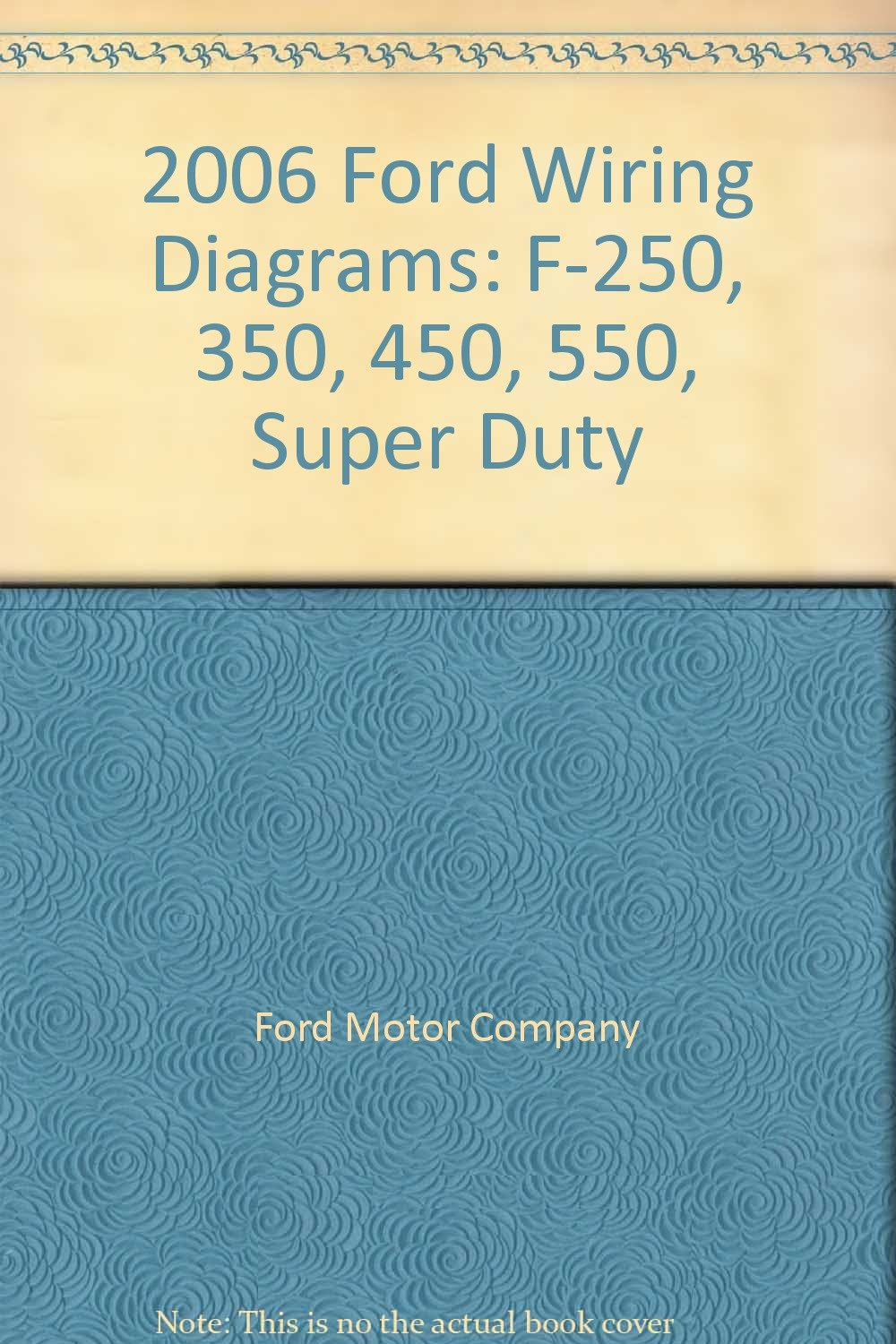 2006 F250 Wiring Diagram Ford Diagrams F 250 350 450 550 Super Duty Motor Company Books