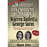 The Winning Investment Habits of Warren Buffett & George Soros: Harness the Investment Genius of the World's Richest…