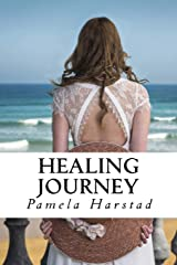 Healing Journey: As a tragic past unfolds, present life is torn apart and the future uncertain Paperback