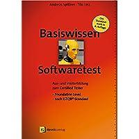 Basiswissen Softwaretest: Aus- und Weiterbildung zum Certified Tester – Foundation Level nach ISTQB®-Standard (iSQI-Reihe)