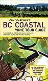 John Schreiner's BC Coastal Wine Tour: The Wineries