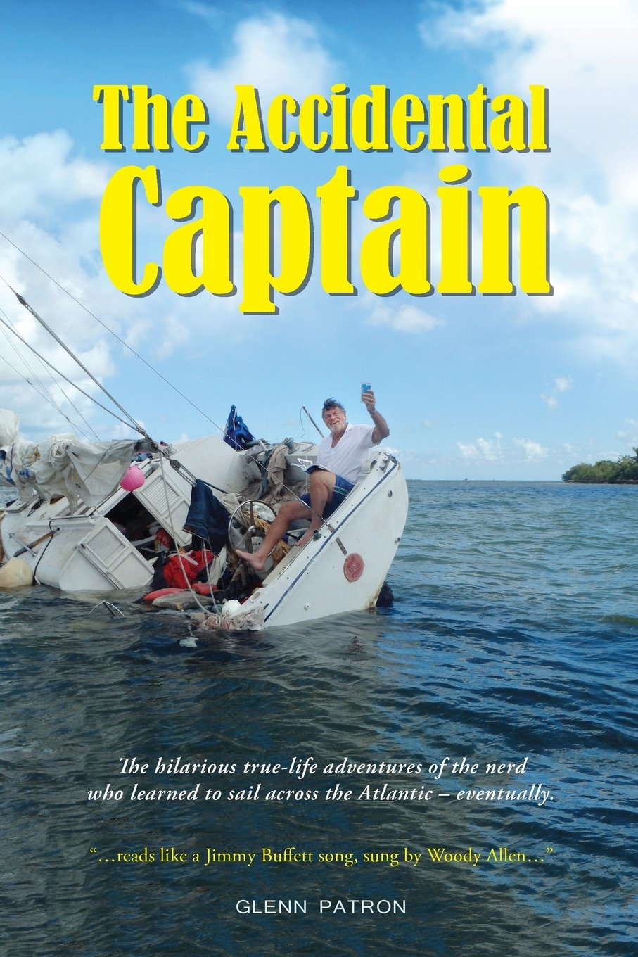 The Accidental Captain: 20 Years of Learning to Sail by Trial and Terror (Tac) pdf epub