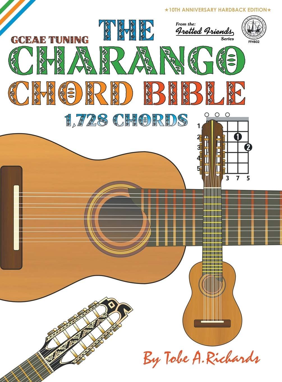 The Charango Chord Bible: GCEAE Standard Tuning 1,728 Chords ...
