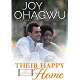 Their Happy Home: A Christian Inspirational Fiction #11 (After, New Beginnings & The Excellence Club)