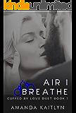Air I Breathe (Cuffed By Love Duet Book 1)