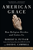 American Grace: How Religion Divides and Unites Us (English Edition)