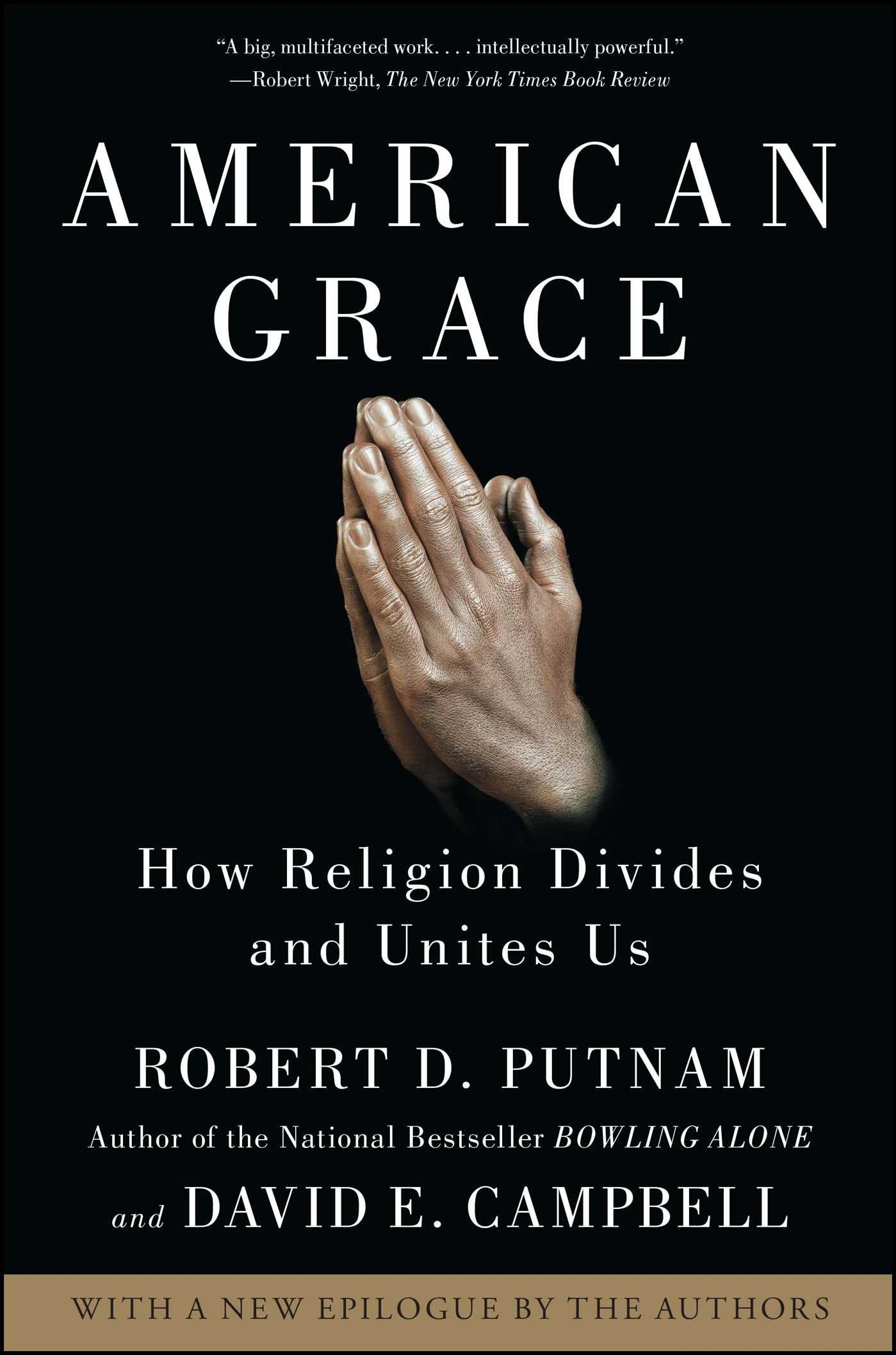 American Grace: How Religion Divides And Unites Us: Robert D Putnam, David  E Campbell: 9781416566731: Amazon: Books