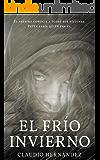 El frío invierno (Spanish Edition)