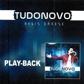 TUDO NOVO DANESE PLAYBACK CD DE REGIS BAIXAR